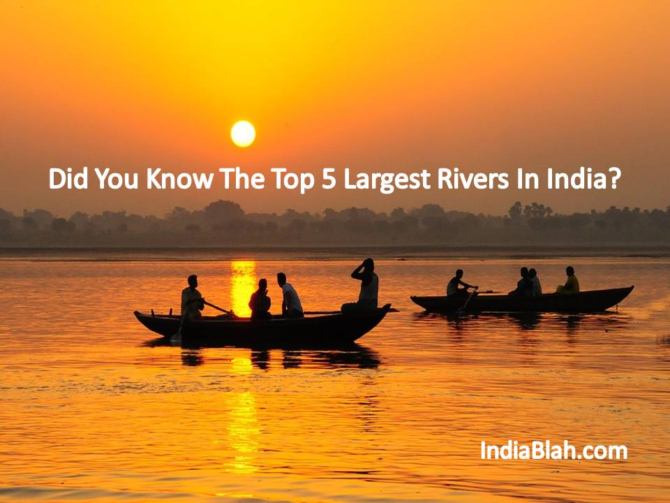 Did You Know The Top Largest Rivers In India India Blah - 5 largest rivers